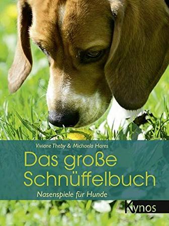 Das große Schnüffelbuch Viviane Theby Hundephysiotherapie Zauberhunde Praxis für Hunde